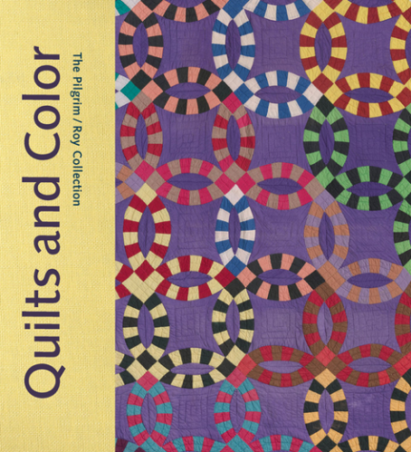 Quilts and Color: The Pilgrim/Roy Collection
